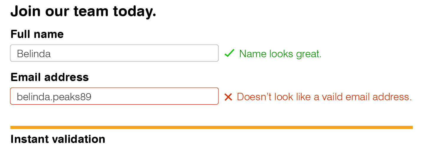 Instant form validation screenshot. Has a name typed with a tick and says name looks great, has an incorrect email field with a cross and says Doesn't look like a valid email address